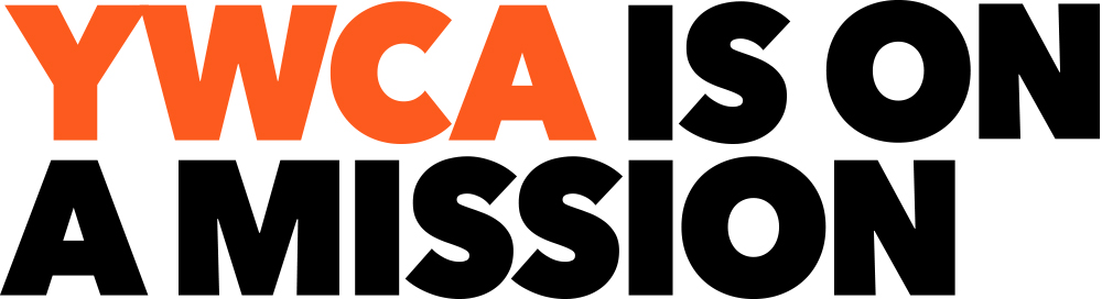 YWCA is on a mission. This is who we are.